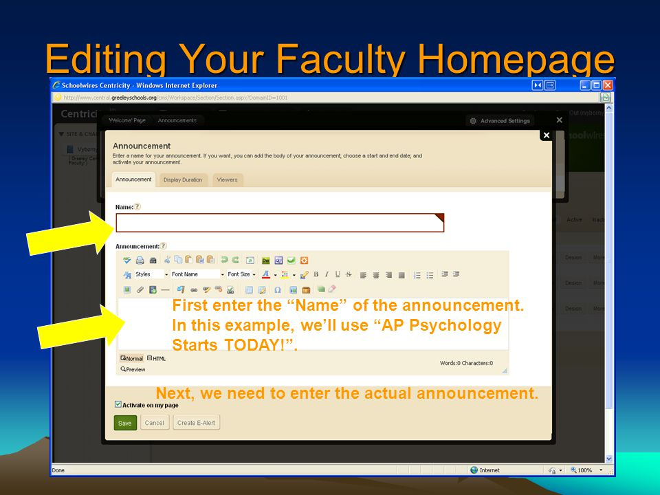 Editing Your Faculty Homepage First enter the Name of the announcement.