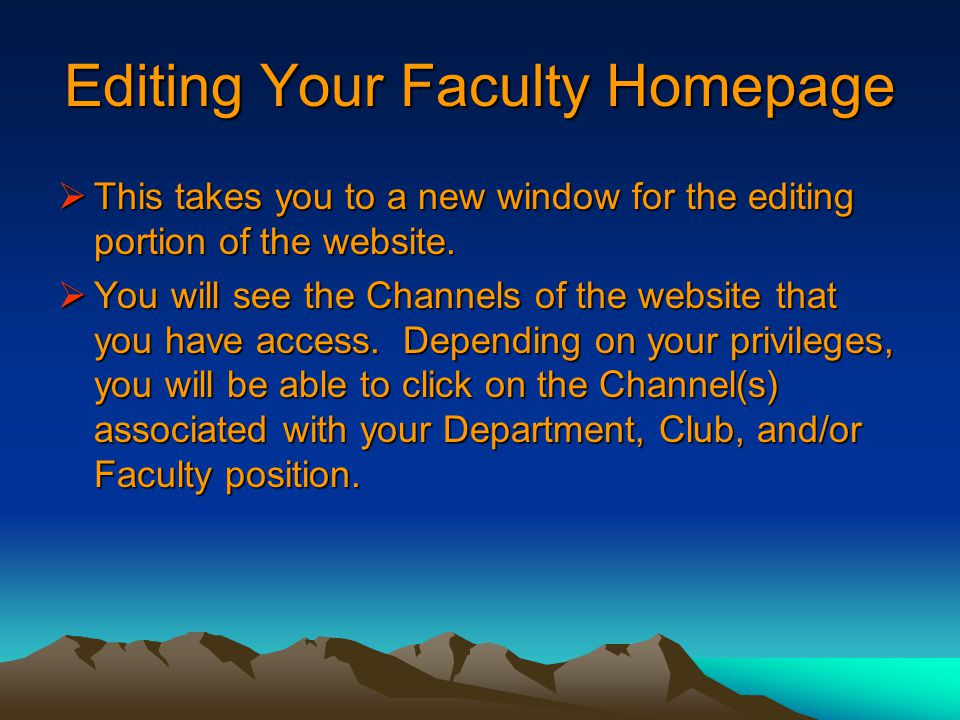 Editing Your Faculty Homepage  This takes you to a new window for the editing portion of the website.