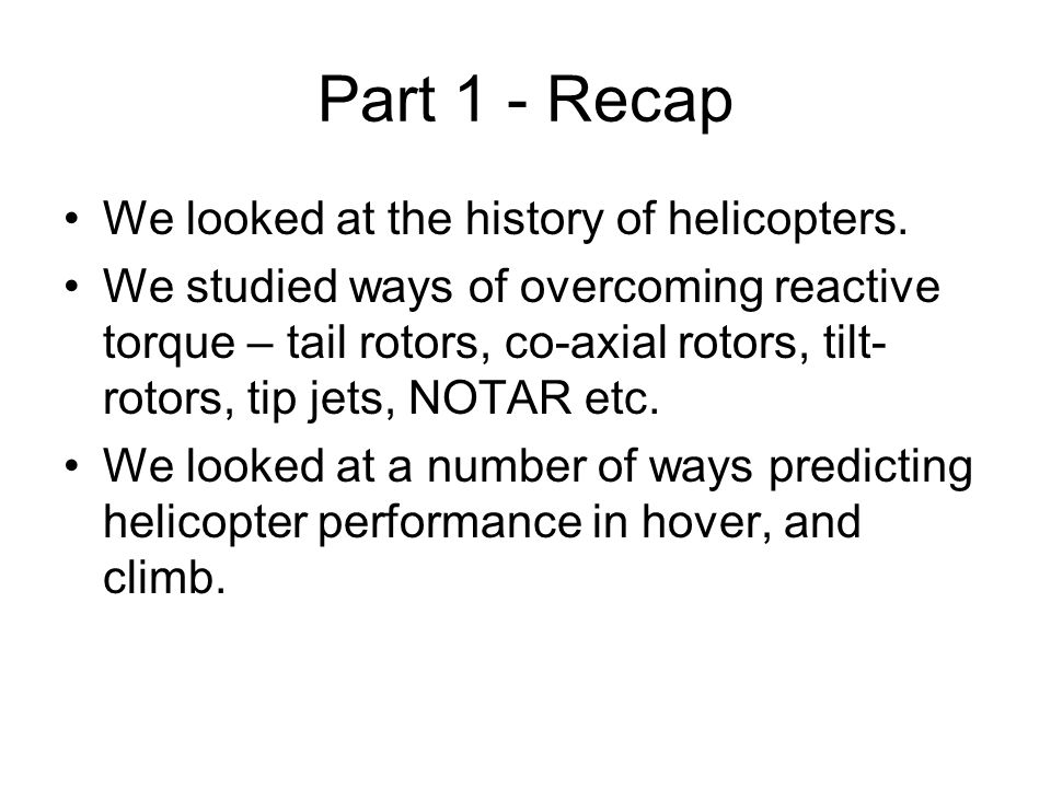 Part 1 - Recap We looked at the history of helicopters.
