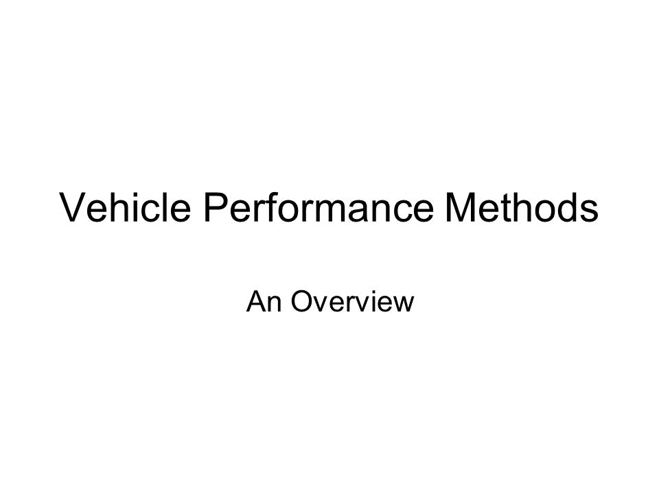 Vehicle Performance Methods An Overview