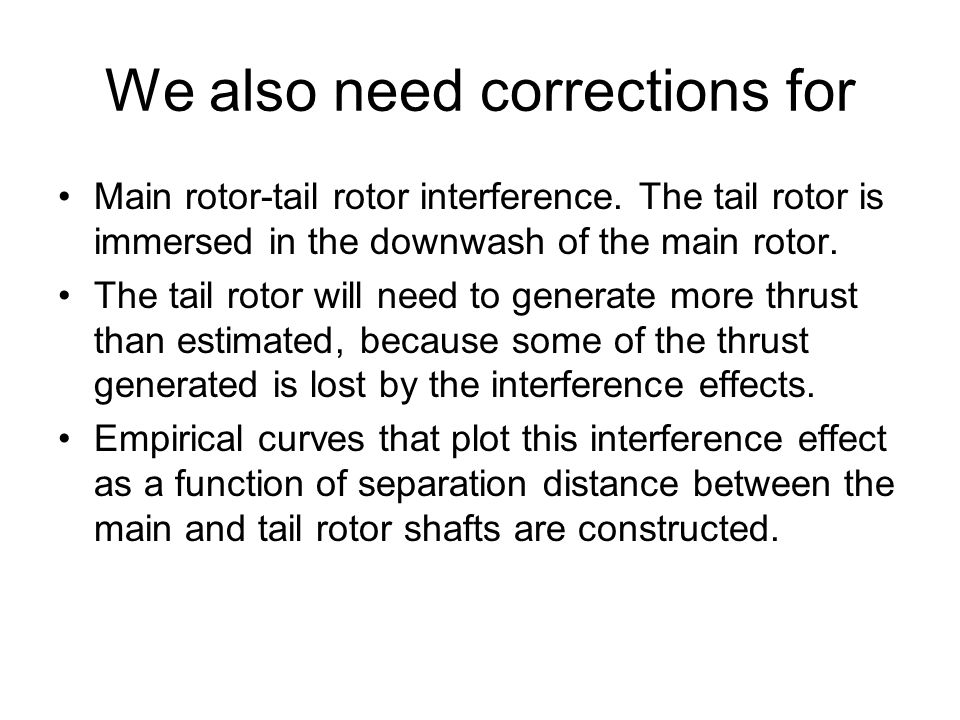 We also need corrections for Main rotor-tail rotor interference.