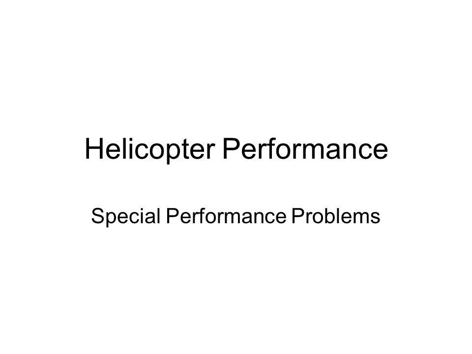 Helicopter Performance Special Performance Problems
