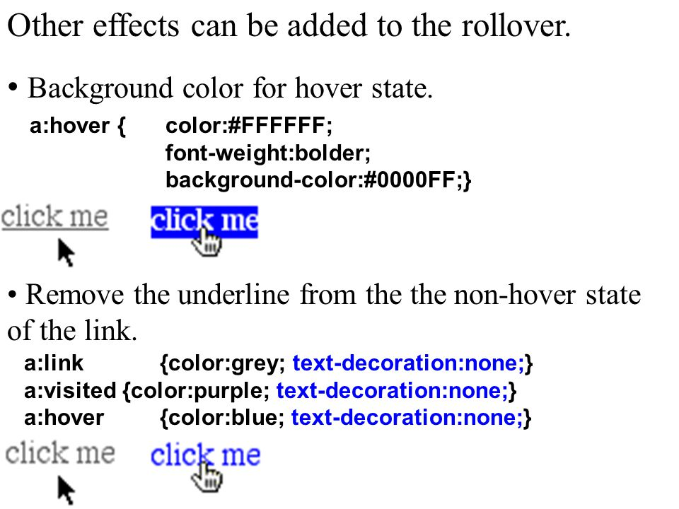 Other effects can be added to the rollover. Background color for hover state.