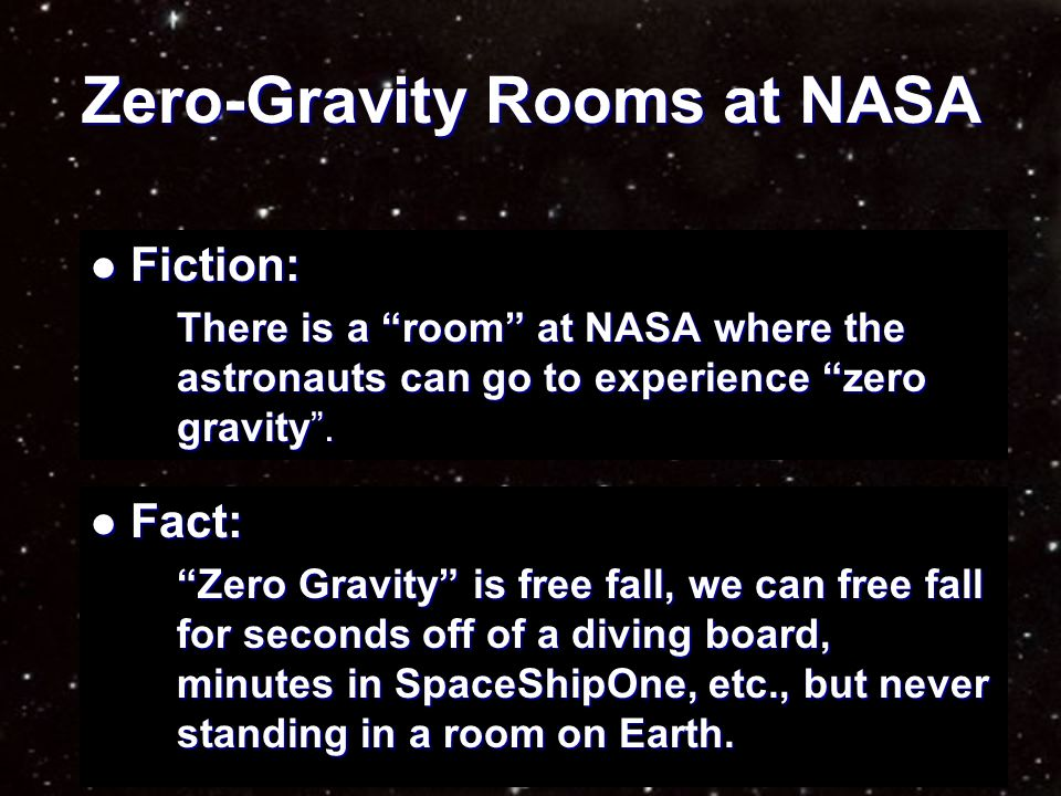 Escaping Earth's Gravity Fiction: Fiction: In orbit, we have escaped Earth's gravity Fact: Fact: There is gravity in orbit Fact: Fact: If we get far e