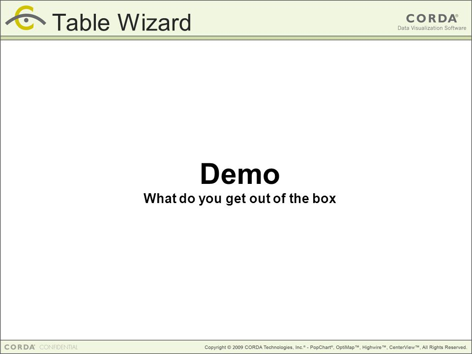 Demo What do you get out of the box Table Wizard