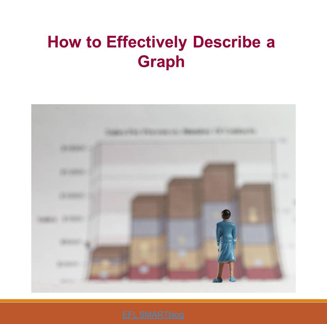 How to Effectively Describe a Graph EFL SMARTblog