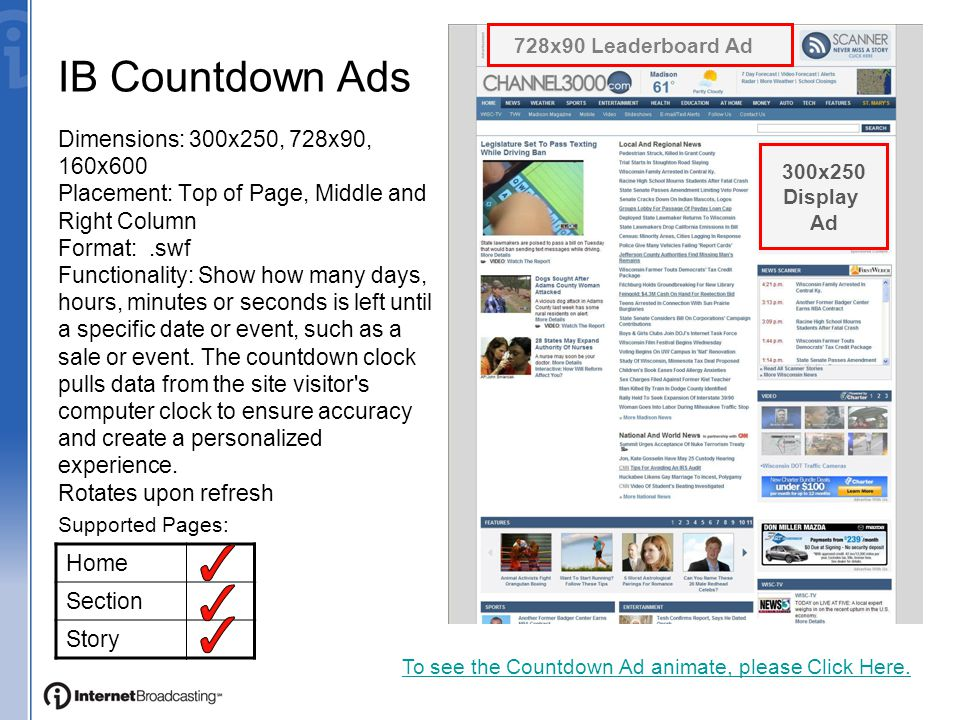 IB Countdown Ads Dimensions: 300x250, 728x90, 160x600 Placement: Top of Page, Middle and Right Column Format:.swf Functionality: Show how many days, hours, minutes or seconds is left until a specific date or event, such as a sale or event.
