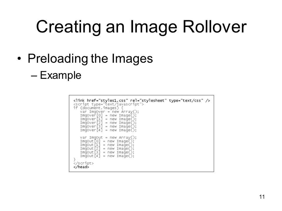 11 Creating an Image Rollover Preloading the Images –Example