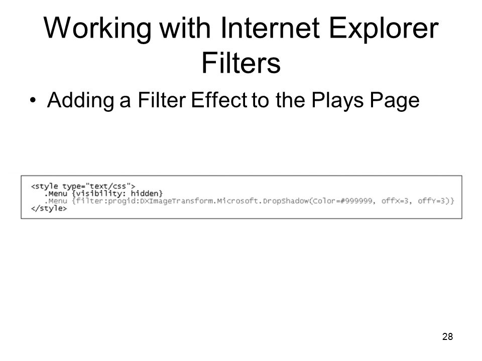 28 Working with Internet Explorer Filters Adding a Filter Effect to the Plays Page