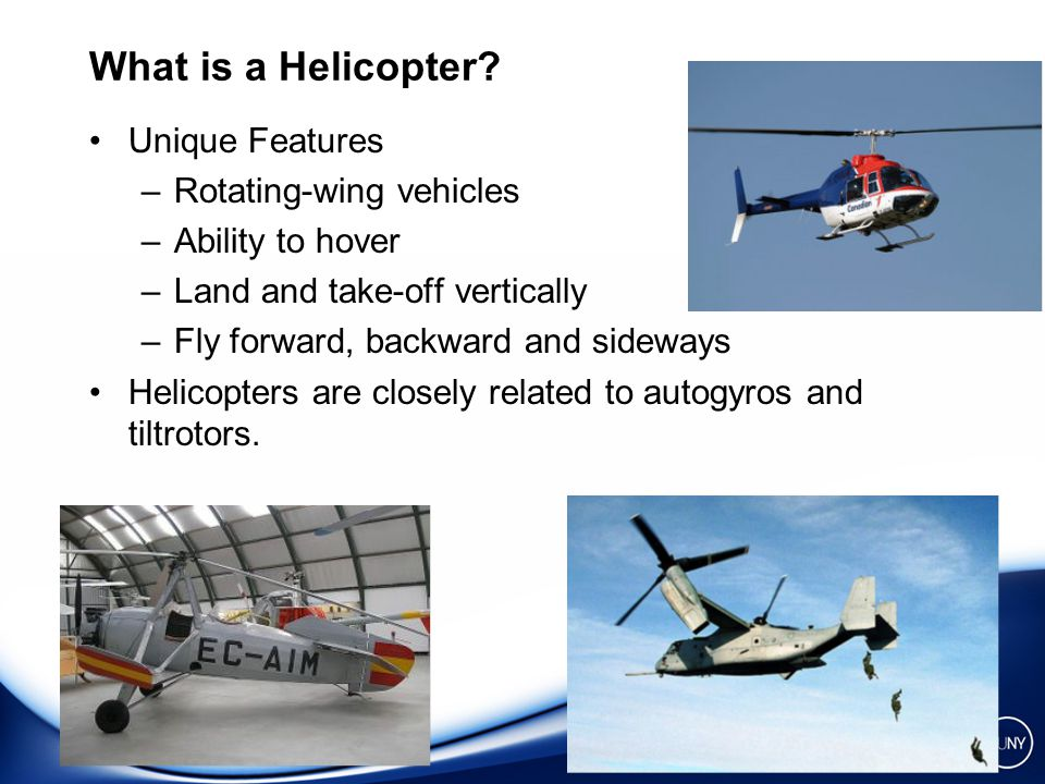 STATE UNIVERSITY OF NEW YORK INSTITUTE OF TECHNOLOGY AT UTICA/ROME What is a Helicopter.