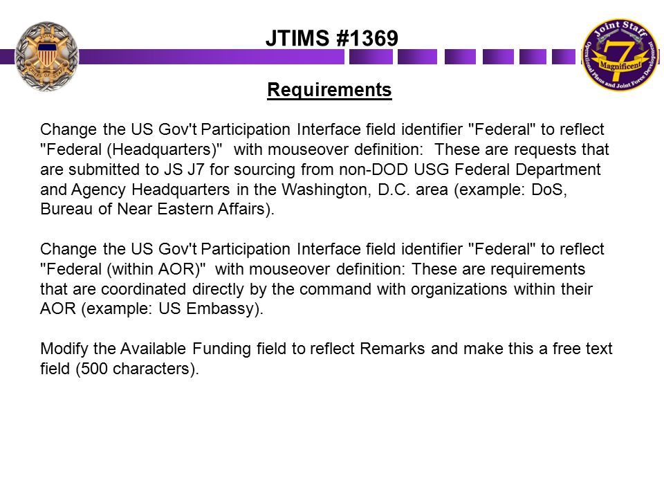 JTIMS #1369 Requirements Change the US Gov t Participation Interface field identifier Federal to reflect Federal (Headquarters) with mouseover definition: These are requests that are submitted to JS J7 for sourcing from non-DOD USG Federal Department and Agency Headquarters in the Washington, D.C.