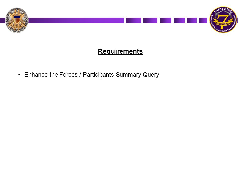 Requirements Enhance the Forces / Participants Summary Query