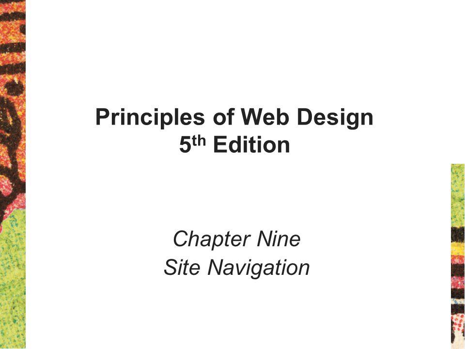 Principles of Web Design 5 th Edition Chapter Nine Site Navigation