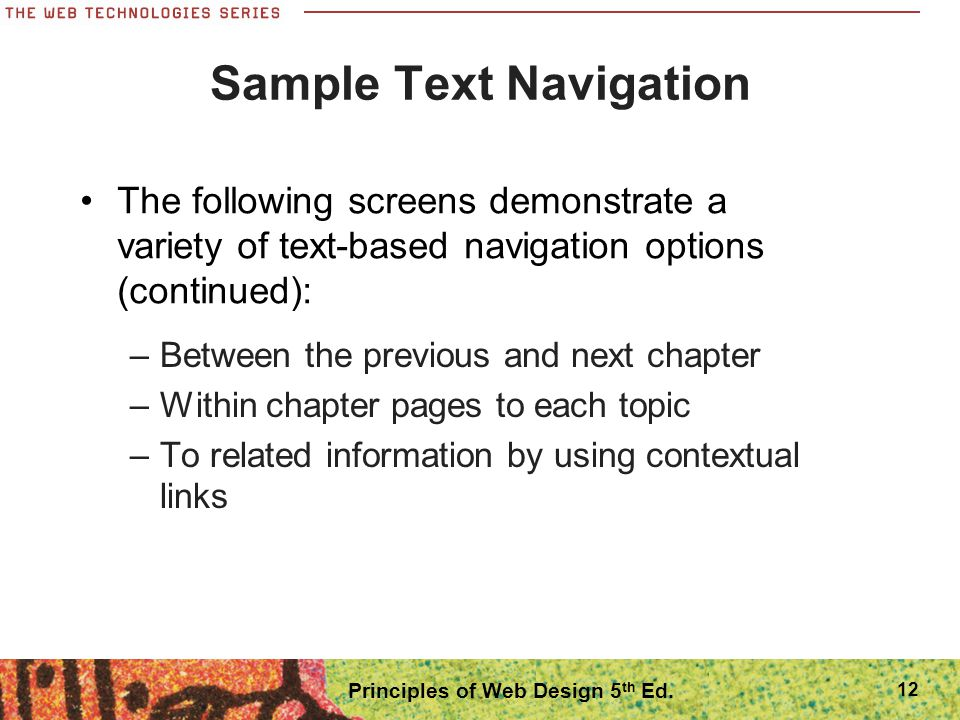 12 Sample Text Navigation –Between the previous and next chapter –Within chapter pages to each topic –To related information by using contextual links