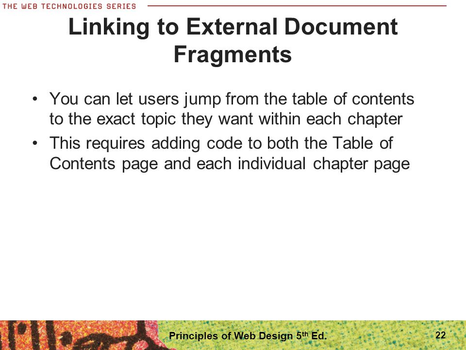 22 Linking to External Document Fragments You can let users jump from the table of contents to the exact topic they want within each chapter This requ