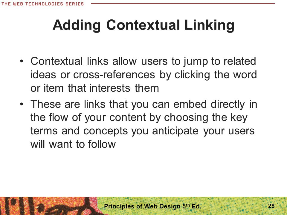 28 Adding Contextual Linking Contextual links allow users to jump to related ideas or cross-references by clicking the word or item that interests the