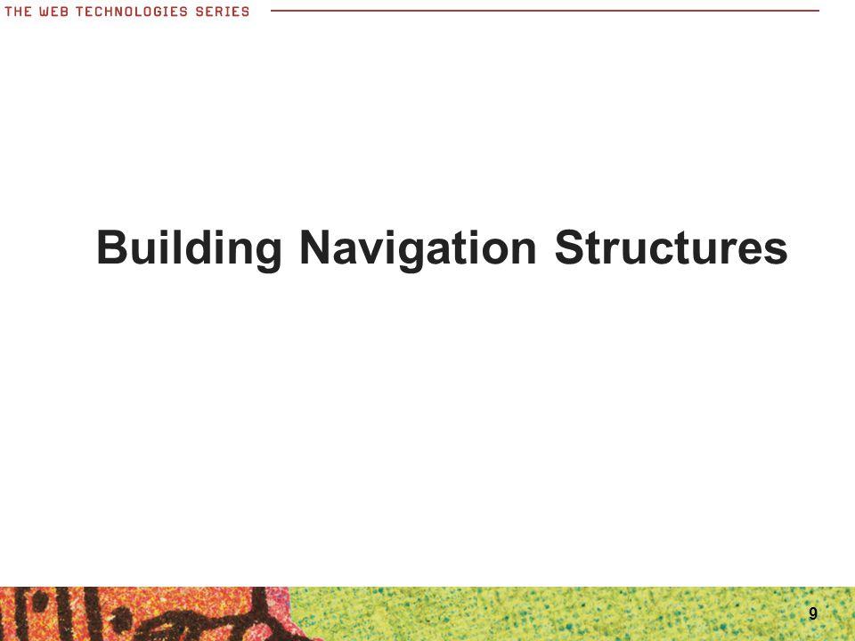 9 Building Navigation Structures