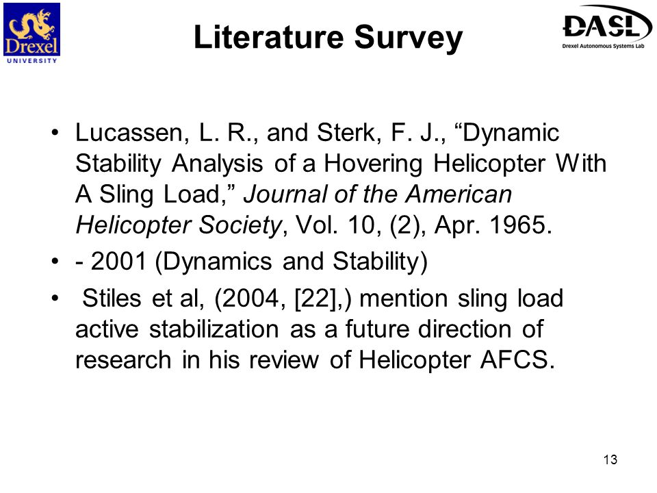 """13 Literature Survey Lucassen, L. R., and Sterk, F. J., """"Dynamic Stability Analysis of a Hovering Helicopter With A Sling Load,"""" Journal of the Americ"""