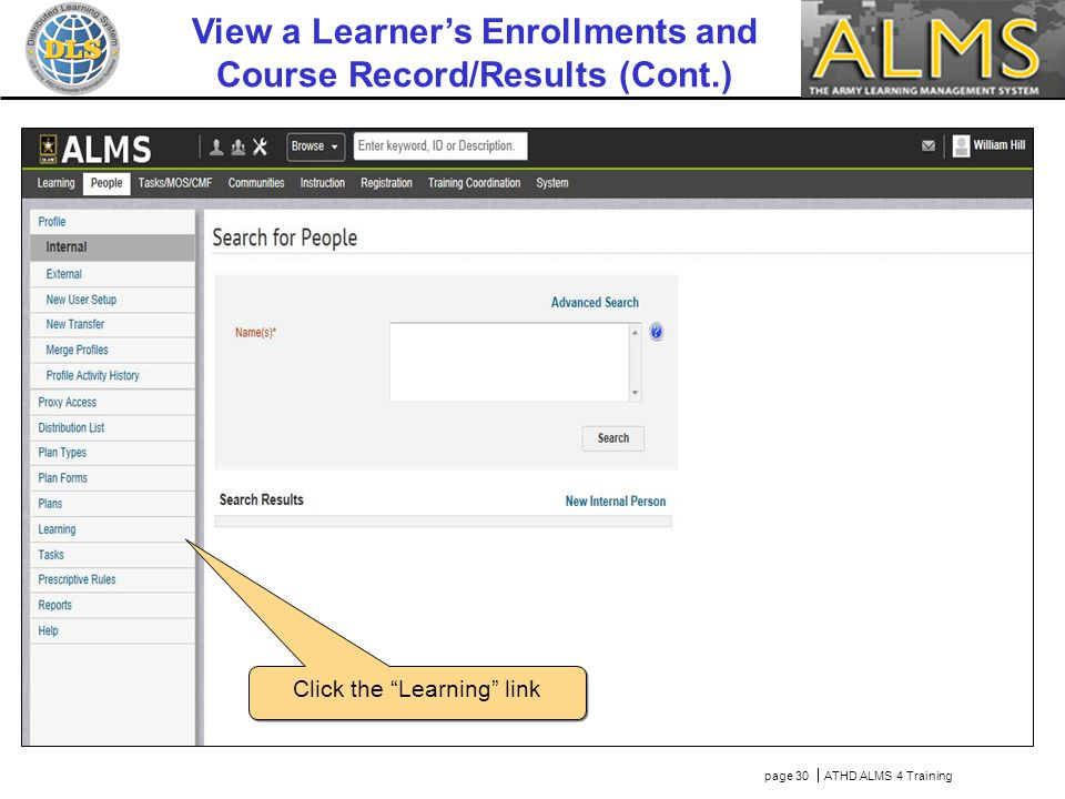"page 30  ATHD ALMS 4 Training Click the ""Learning"" link View a Learner's Enrollments and Course Record/Results (Cont.)"