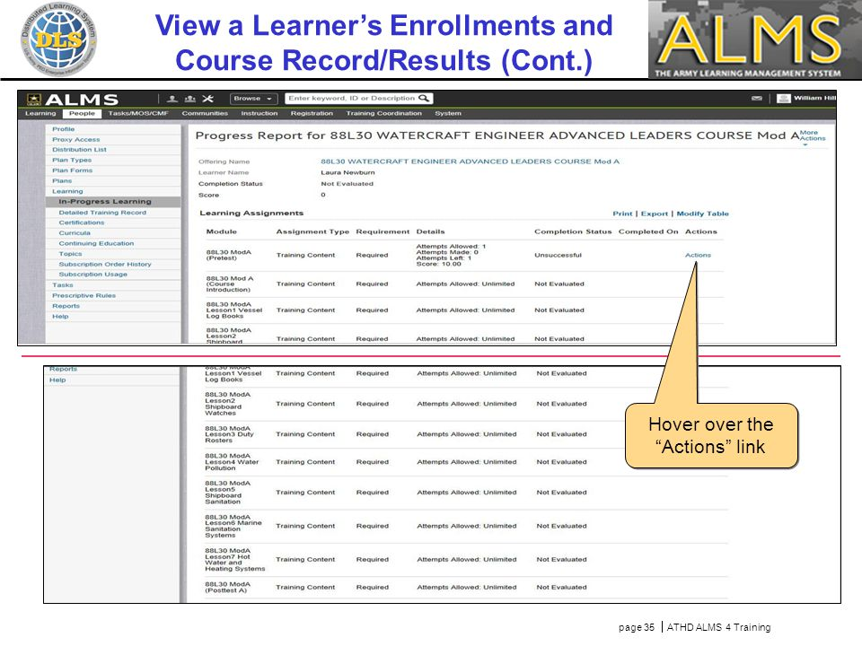 page 35  ATHD ALMS 4 Training Hover over the Actions link View a Learner's Enrollments and Course Record/Results (Cont.)