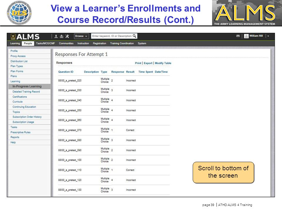 page 39  ATHD ALMS 4 Training Scroll to bottom of the screen View a Learner's Enrollments and Course Record/Results (Cont.)