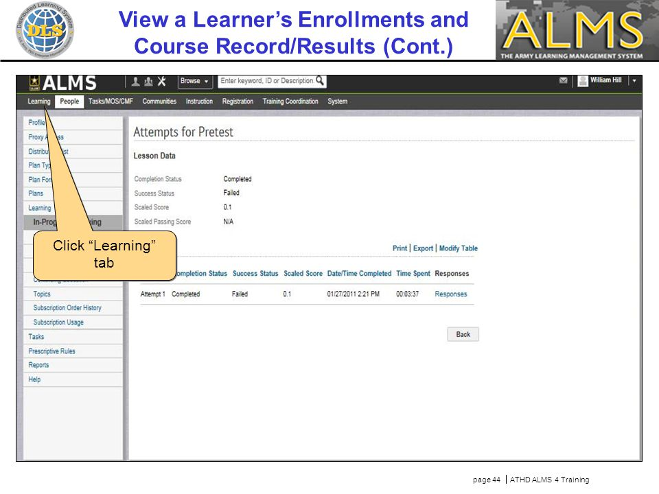 "page 44  ATHD ALMS 4 Training Click ""Learning"" tab View a Learner's Enrollments and Course Record/Results (Cont.)"