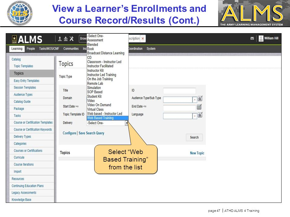 page 47  ATHD ALMS 4 Training Select Web Based Training from the list View a Learner's Enrollments and Course Record/Results (Cont.)