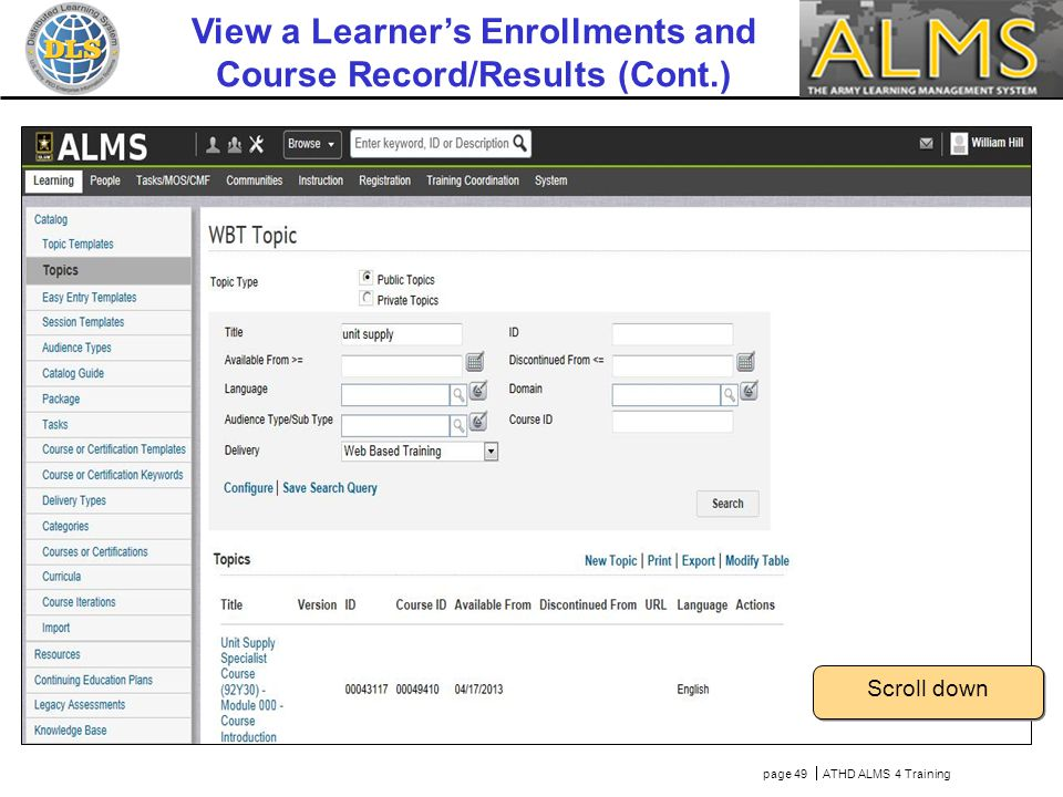 Enter the name or portion of the Topic Title page 49  ATHD ALMS 4 Training Scroll down View a Learner's Enrollments and Course Record/Results (Cont.)