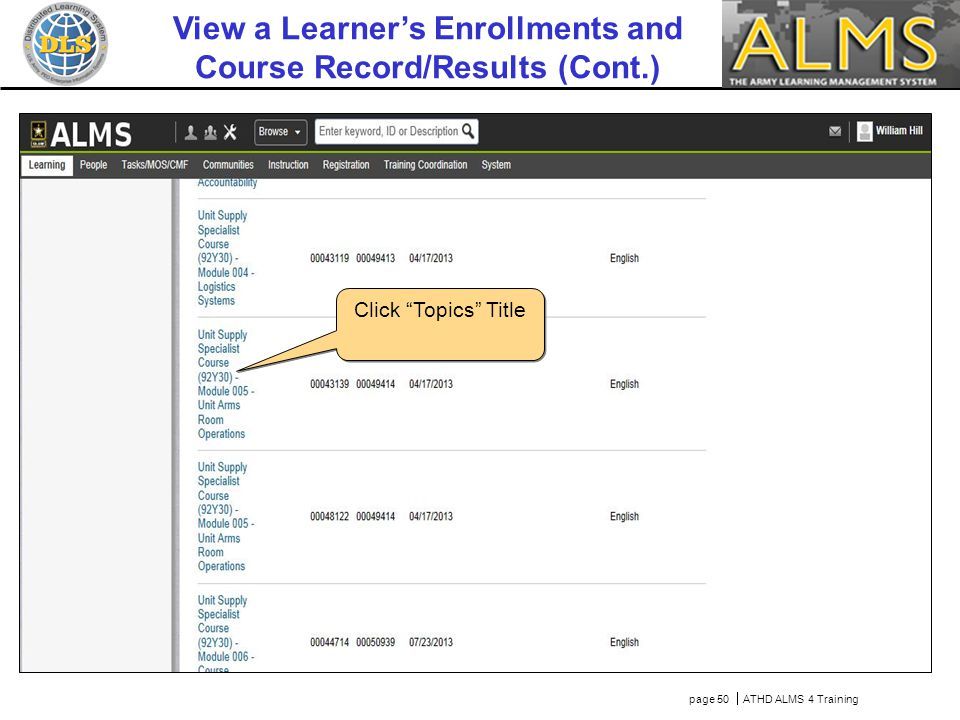 Scroll down Click Topics Title page 50  ATHD ALMS 4 Training View a Learner's Enrollments and Course Record/Results (Cont.)