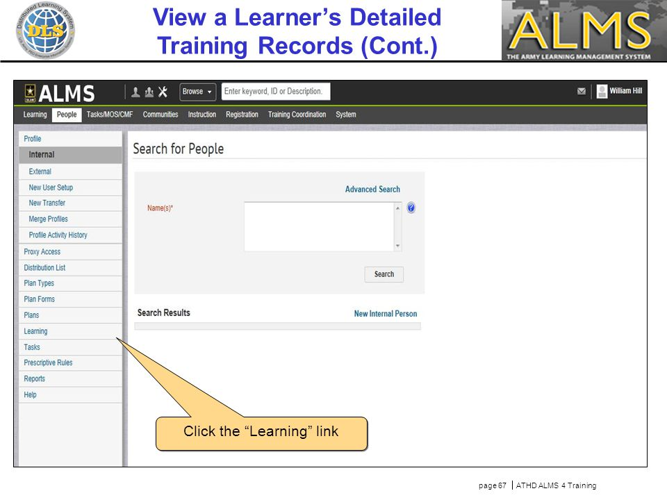 page 67  ATHD ALMS 4 Training Click the Learning link View a Learner's Detailed Training Records (Cont.)