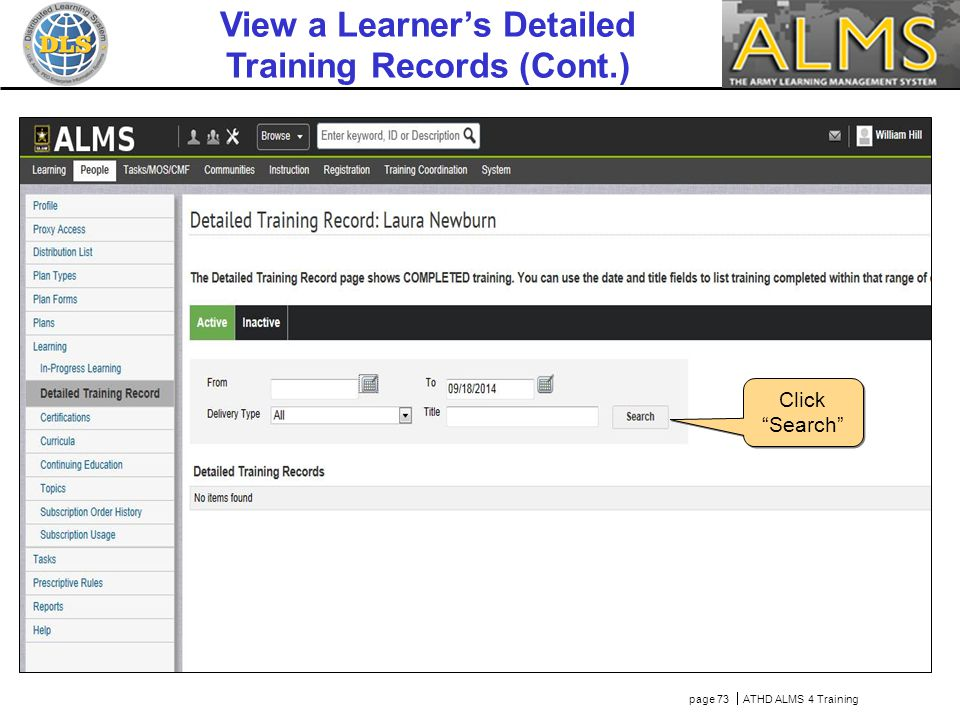 Click Clear link Click Search page 73  ATHD ALMS 4 Training View a Learner's Detailed Training Records (Cont.)