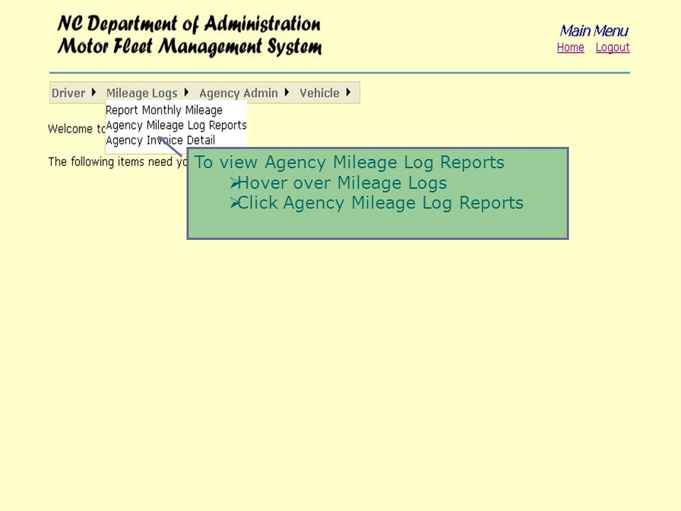 To view Agency Mileage Log Reports  Hover over Mileage Logs  Click Agency Mileage Log Reports