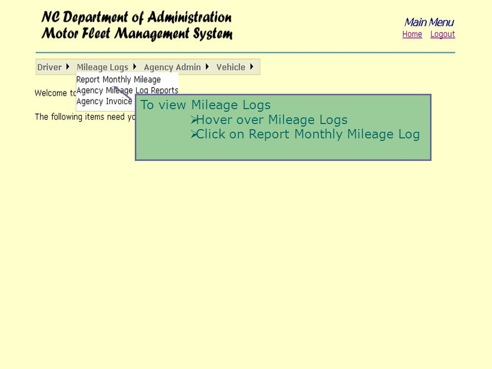 To view Mileage Logs  Hover over Mileage Logs  Click on Report Monthly Mileage Log