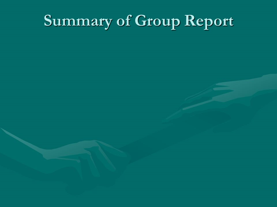 Summary of Group Report