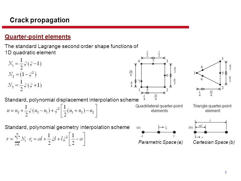 7 Crack propagation Quarter-point elements Quadrilateral quarter-point elements Triangle quarter-point element The standard Lagrange second order shap