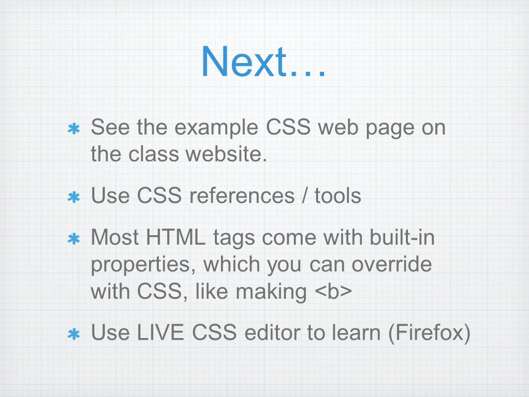See the example CSS web page on the class website.