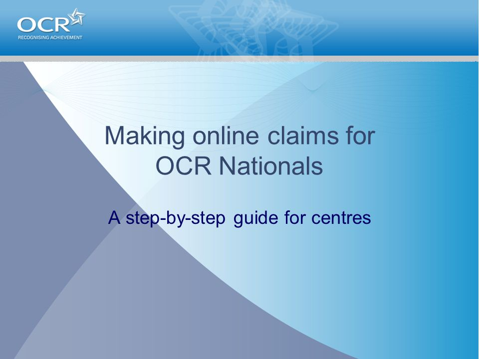 Making online claims for OCR Nationals A step-by-step guide for centres