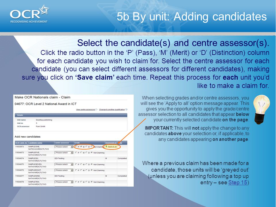 5b By unit: Adding candidates Select the candidate(s) and centre assessor(s).