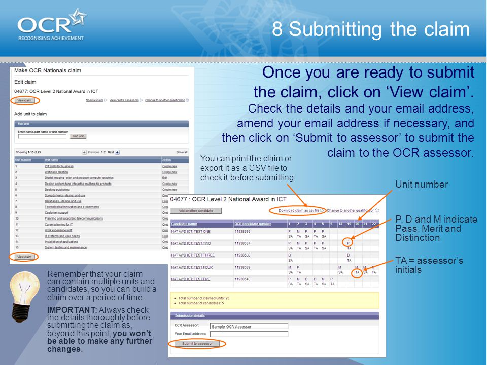 8 Submitting the claim Once you are ready to submit the claim, click on 'View claim'.