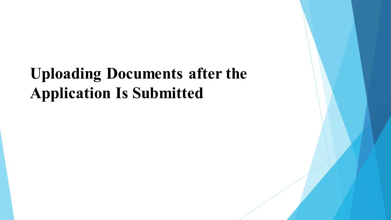 Uploading Documents after the Application Is Submitted