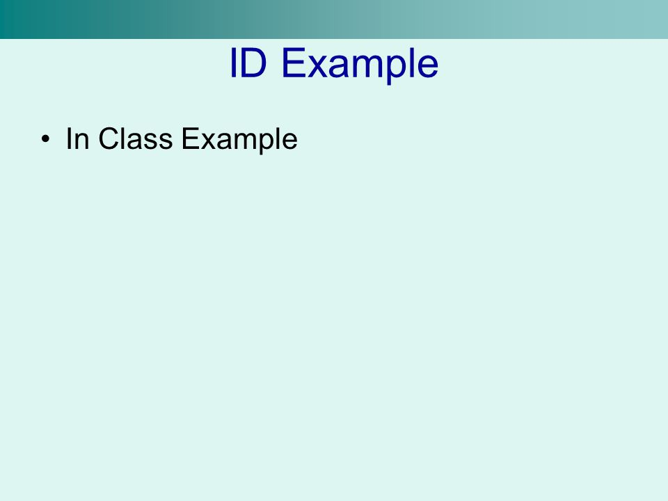 ID Example In Class Example