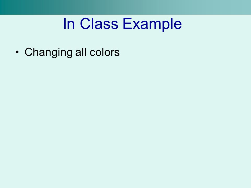 In Class Example Changing all colors