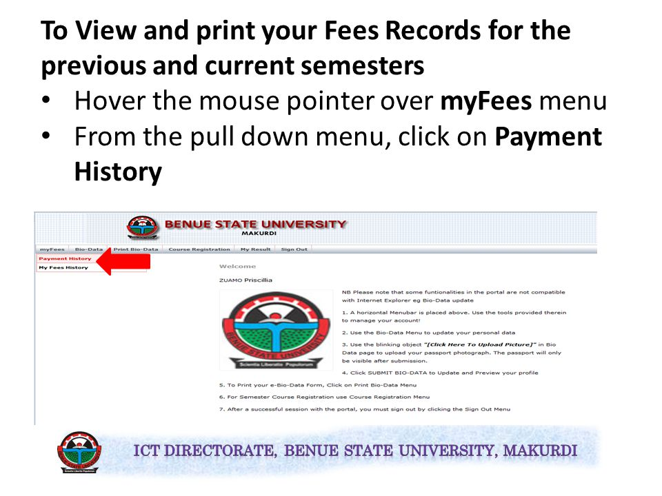The screen that appears allows you to: View and print your Fees Records (Optional) Update your Bio Data Print Bio-data Forms Register your Semester Courses And print your registered courses