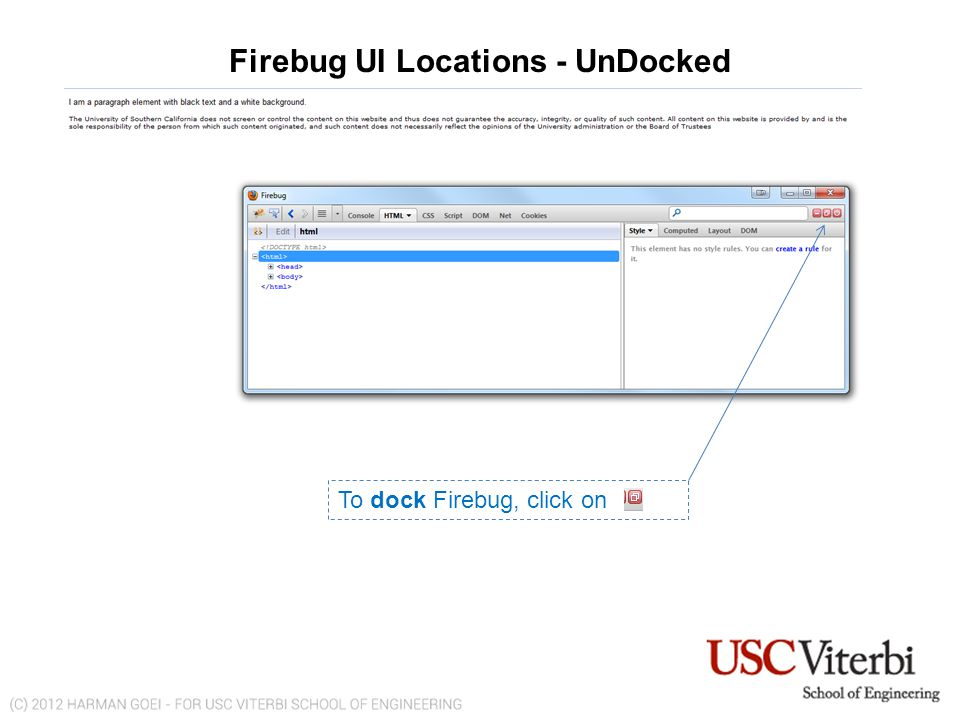 Firebug UI Locations - UnDocked To dock Firebug, click on