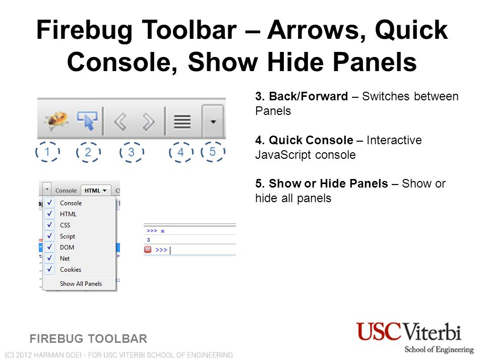 Firebug Toolbar – Arrows, Quick Console, Show Hide Panels FIREBUG TOOLBAR 1 234 5 3.