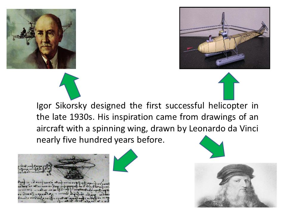 Igor Sikorsky designed the first successful helicopter in the late 1930s.