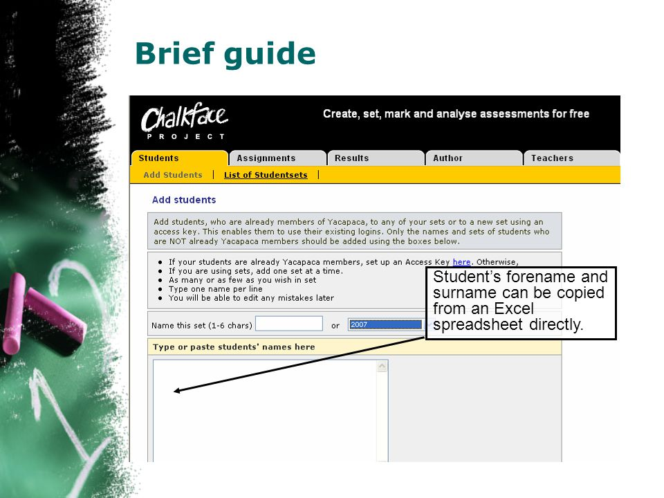 Brief guide Student's forename and surname can be copied from an Excel spreadsheet directly.
