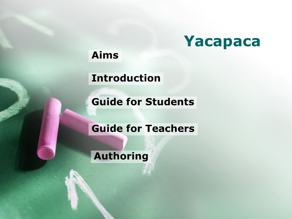 Authoring Guide for Students Introduction Yacapaca Aims Guide for Teachers