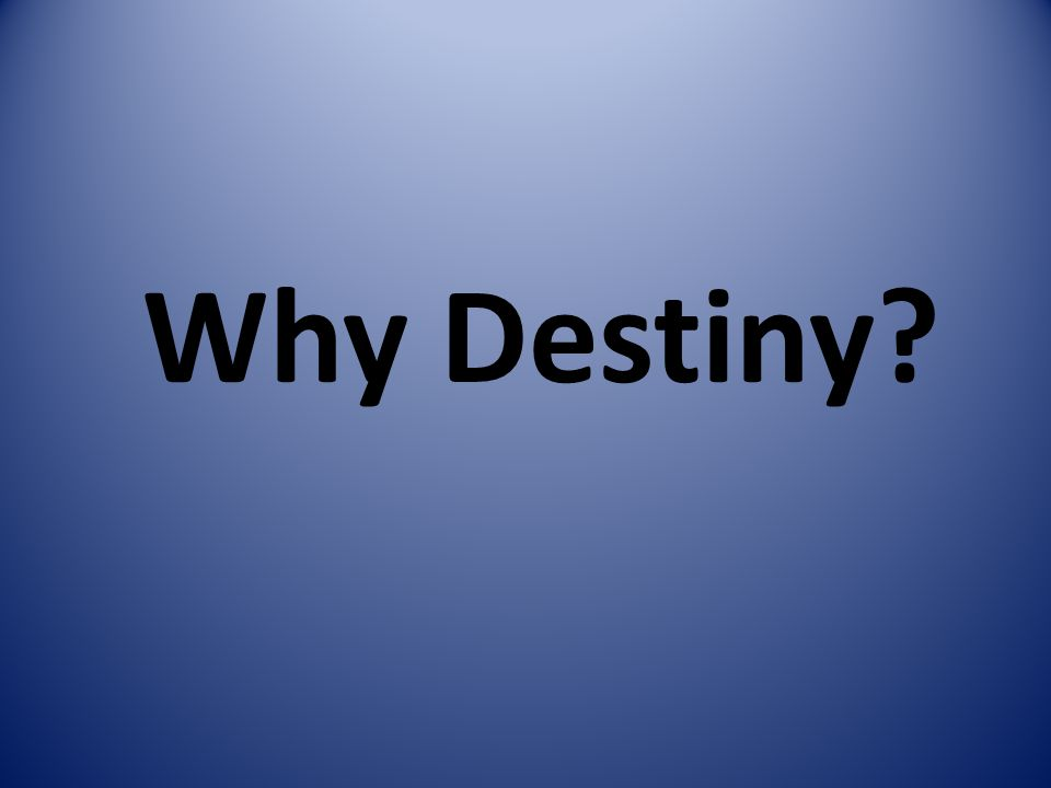 Why Destiny