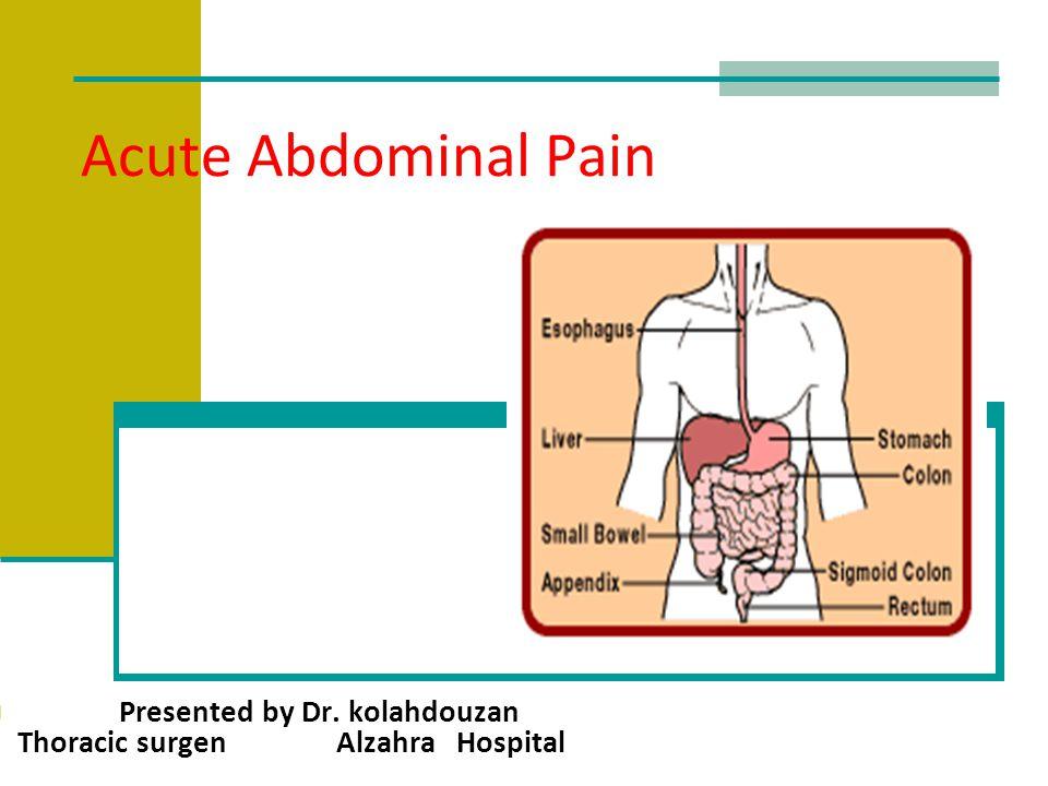 Acute Abdominal Pain Presented by Dr. kolahdouzan Thoracic surgen Alzahra Hospital